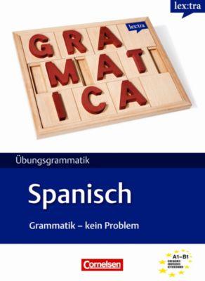 lex:tra Übungsgrammatik Spanisch, Grammatik - kein Problem, Gloria Bürsgens