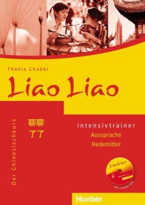 Liao Liao - Der Chinesischkurs: Intensivtrainer, m. 2 Audio-CDs, Thekla Chabbi
