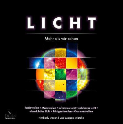 Licht - Mehr als wir sehen, Kimberley Arcand, Megan Watzke