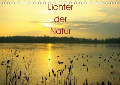 Lichter der Natur (Tischkalender 2018 DIN A5 quer), Vera Laake