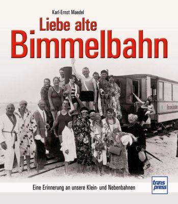 Liebe alte Bimmelbahn, Karl-Ernst Maedel