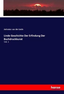 Linde Geschichte Der Erfindung Der Buchdruckkunst, Antonius van der Linde