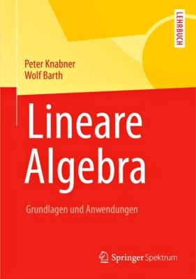 Lineare Algebra, Peter Knabner, Wolf Barth