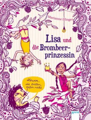 Lisa und die Brombeerprinzessin Band 1: Löwen, die brüllen, beissen nicht, Marianne Efinger