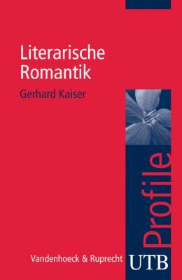 Literarische Romantik, Gerhard Kaiser