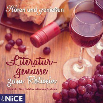 Literaturgenüsse zum Rotwein. Gedichte, Geschichten, Märchen und Musik, 1 Audio-CD, Katharina Hagena