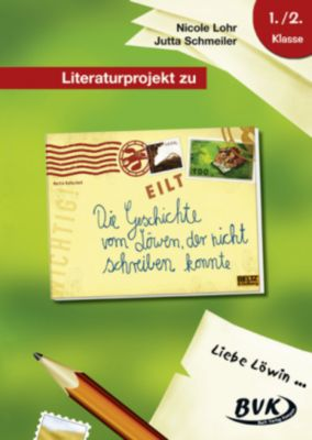 Literaturprojekt zu Die Geschichte vom Löwen, der nicht schreiben konnte, Nicole Lohr, Jutta Schmeiler