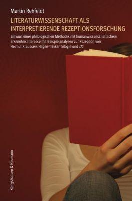 Literaturwissenschaft als interpretierende Rezeptionsforschung, Martin Rehfeldt