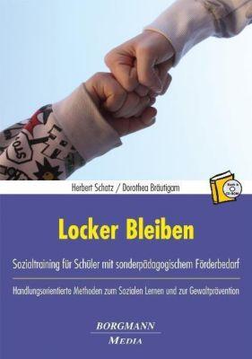 Locker Bleiben, m. CD-ROM, Herbert Schatz, Dorothea Bräutigam