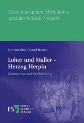 Loher und Maller · Herzog Herpin: Kommentar und Erschließung, Ute von Bloh, Bernd Bastert
