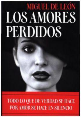 Los amores perdidos, Miguel de León