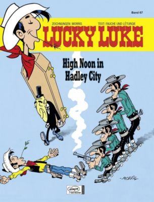 Lucky Luke Band 67: High Noon in Hadley City, Morris, Xavier Fauche, Jean Léturgie