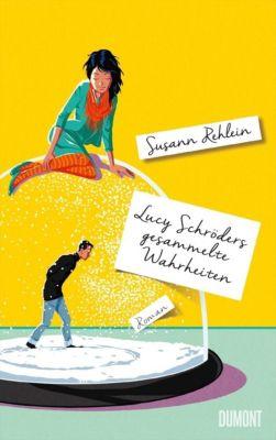Lucy Schröders gesammelte Wahrheiten, Susann Rehlein