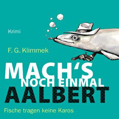 Mach's noch einmal, Aalbert!, 5 Audio-CDs + 1 MP3-CD, Friedrich G. Klimmek
