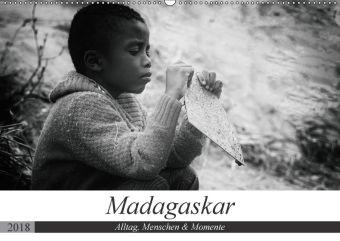Madagaskar: Alltag, Menschen und Momente (Wandkalender 2018 DIN A2 quer), Teresa Schade