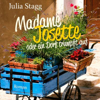 Madame Josette oder ein Dorf trumpft auf, 1 MP3-CD, Julia Stagg