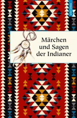Märchen und Sagen der Indianer Nordamerikas, Karl Knortz