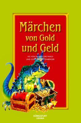 Märchen von Gold und Geld, Hannelore Marzi (Hg.), Günther Westenberger (Hg.)
