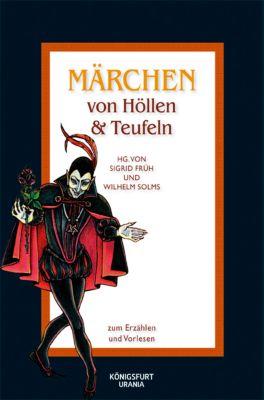 Märchen von Höllen & Teufeln, Sigrid Früh (Hg.)