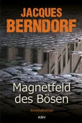 Magnetfeld des Bösen, Jacques Berndorf