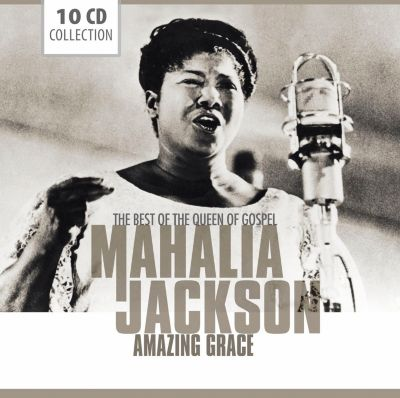 Mahalia Jackson - Amazing Grace, 10 CDs, Mahalia Jackson