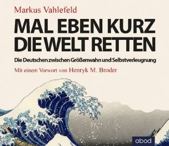 Mal eben kurz die Welt retten, Audio-CD, Markus Vahlefeld