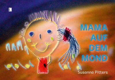 Mama auf dem Mond, Susanna Pitters