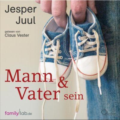 Mann & Vater sein, 4 Audio-CDs, Jesper Juul