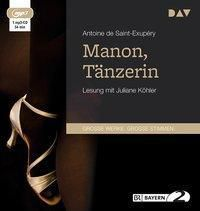 Manon, Tänzerin, 1 MP3-CD, Antoine de Saint-Exupéry