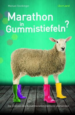 Marathon in Gummistiefeln?, Manuel Stockinger