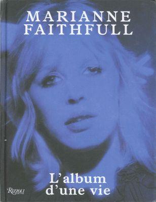 Marianne Faithfull - L'album d'une vie