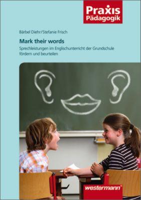 Mark their words, Bärbel Diehr, Stefanie Frisch