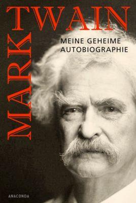 Mark Twain - Meine geheime Autobiographie, Mark Twain