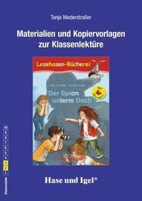 Materialien und Kopiervorlagen zur Klassenlektüre: Der Spion unterm Dach / Silbenhilfe, Tanja Niederstraßer