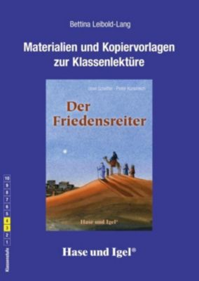Materialien und Kopiervorlagen zur Klassenlektüre: Der Friedensreiter, Bettina Leibold-Lang