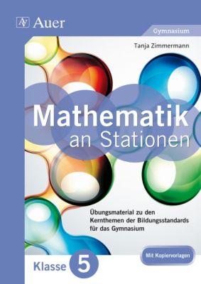 Mathe an Stationen, Klasse 5 Gymnasium, Tanja Zimmermann