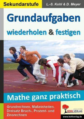 Mathe ganz praktisch, Lynn-Sven Kohl, Dirk Meyer