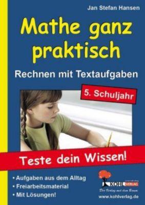 Mathe ganz praktisch, Rechnen mit Textaufgaben, 5. Schuljahr, Jan St. Hansen