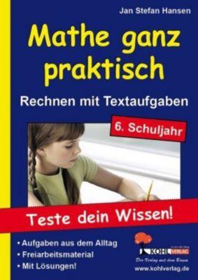 Mathe ganz praktisch, Rechnen mit Textaufgaben, 6. Schuljahr, Jan St. Hansen