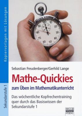 Mathe-Quickies zum Üben im Mathematikunterricht, Sebastian Freudenberger, Gerhild Lange