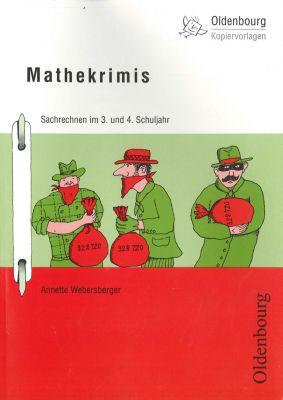 Mathekrimis - Sachrechnen im 3. und 4. Schuljahr, Annette Webersberger