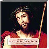 Matthäus-Passion, Bildband u. 4 Audio-CDs, Johann Sebastian Bach