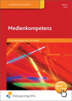 Medienkompetenz in sozialpädagogischen Lernfeldern, Hartmut Böcher, Roland Koch