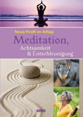 Meditation, Achtsamkeit & Entschleunigung