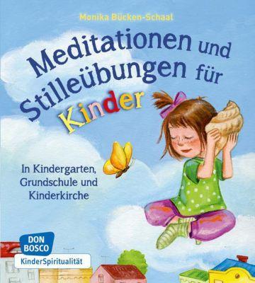 Meditationen und Stilleübungen für Kinder, Monika Bücken-Schaal