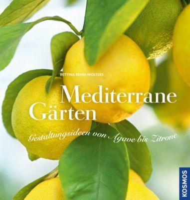 Mediterrane Gärten, Bettina Rehm-wolters