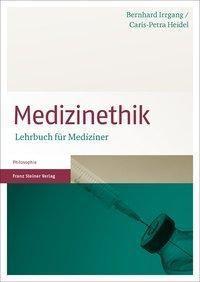 Medizinethik, Bernhard Irrgang, Caris-Petra Heidel