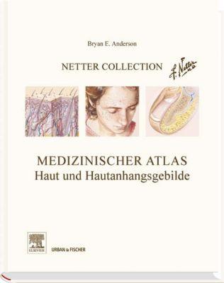 Medizinischer Atlas, Haut und Hautanhangsgebilde, Bryan E. Anderson