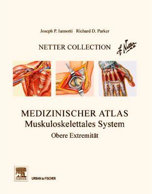 Medizinischer Atlas, Muskuloskelettales System, Joseph P. Iannotti, Richard D. Parker
