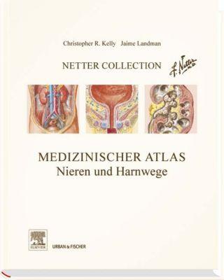 Medizinischer Atlas, Nieren und Harnwege, Christopher R. Kelly, Jaime Landman